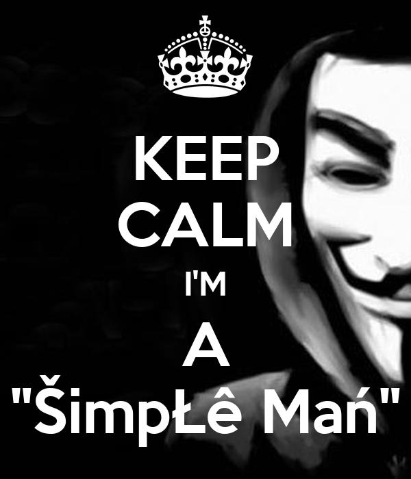 "KEEP CALM I'M A ""ŠimpŁê Mań"""