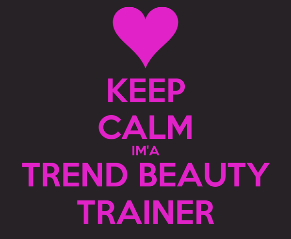 KEEP CALM IM'A TREND BEAUTY TRAINER