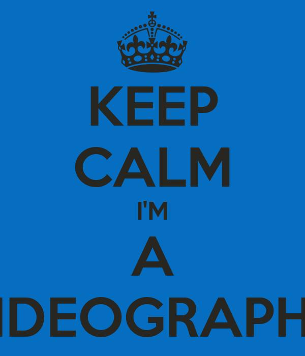 KEEP CALM I'M A VIDEOGRAPHY