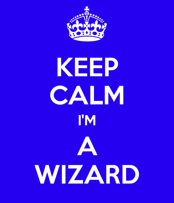 KEEP CALM I'M A WIZARD