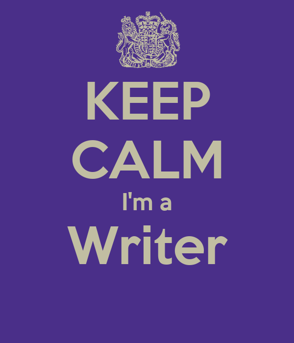 KEEP CALM I'm a Writer