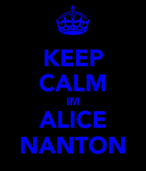 KEEP CALM IM ALICE NANTON