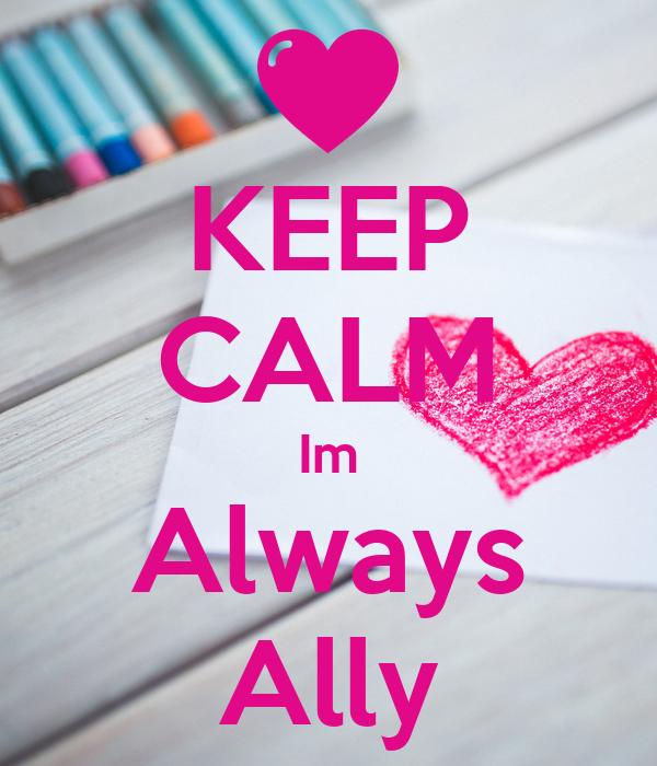 KEEP CALM Im Always Ally