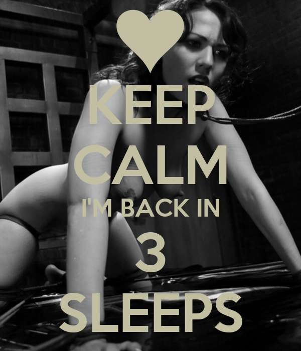 i m back in keep calm i m back in 3 sleeps poster michael keep 587