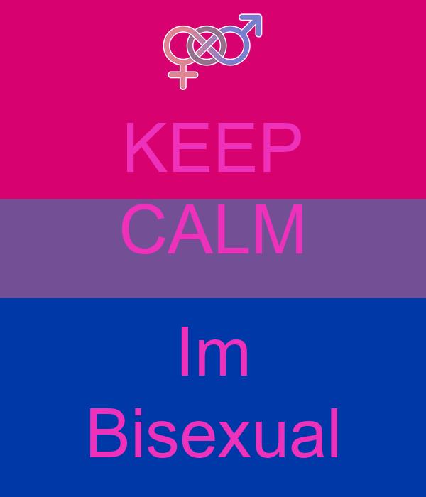 KEEP CALM  Im Bisexual