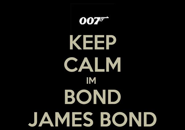 KEEP CALM IM  BOND JAMES BOND