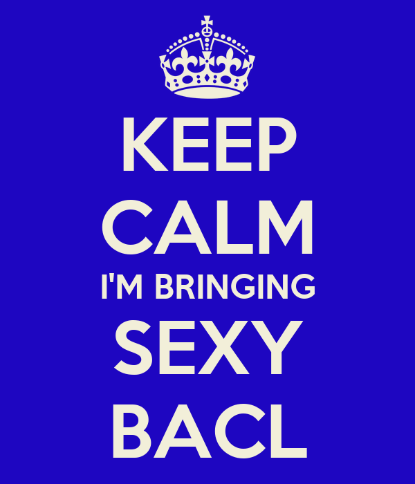 KEEP CALM I'M BRINGING SEXY BACL