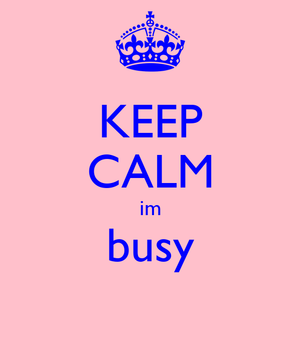 KEEP CALM im busy