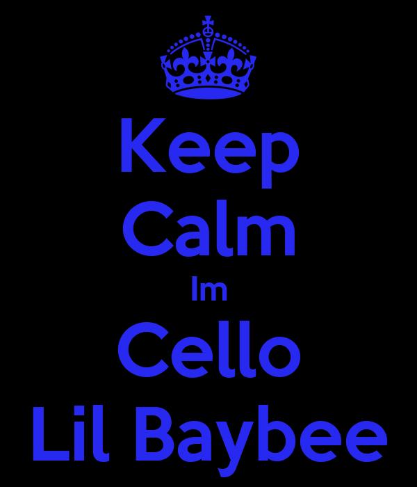 Keep Calm Im Cello Lil Baybee