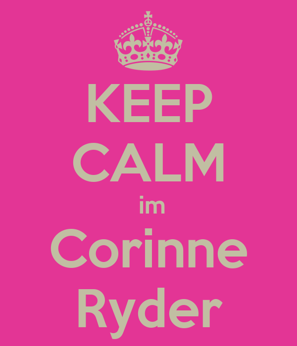 KEEP CALM  im Corinne Ryder