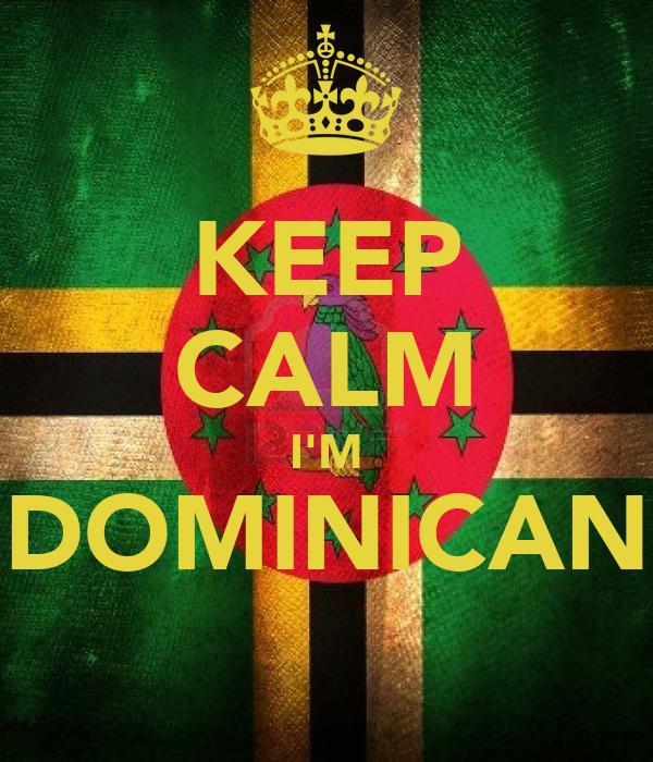 KEEP CALM I'M DOMINICAN