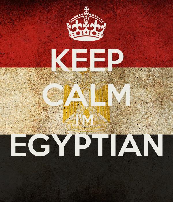 KEEP CALM I'M  EGYPTIAN