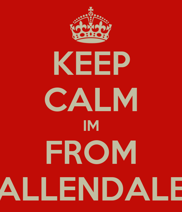 KEEP CALM IM FROM ALLENDALE