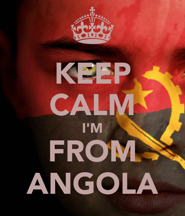 KEEP CALM I'M FROM ANGOLA