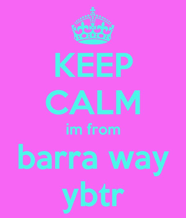 KEEP CALM im from barra way ybtr