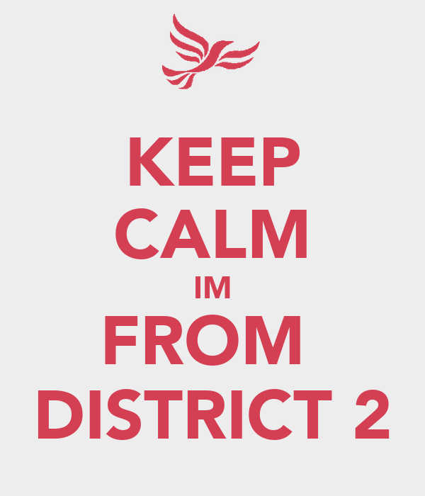 KEEP CALM IM FROM  DISTRICT 2