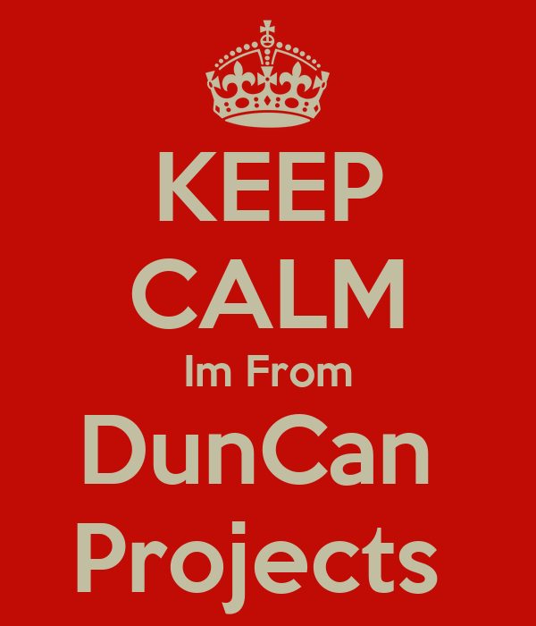 KEEP CALM Im From DunCan  Projects