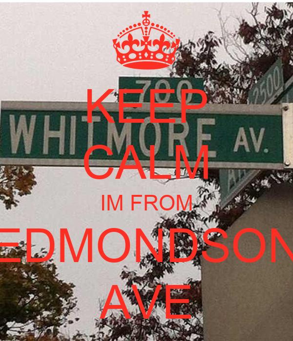 KEEP CALM IM FROM EDMONDSON AVE