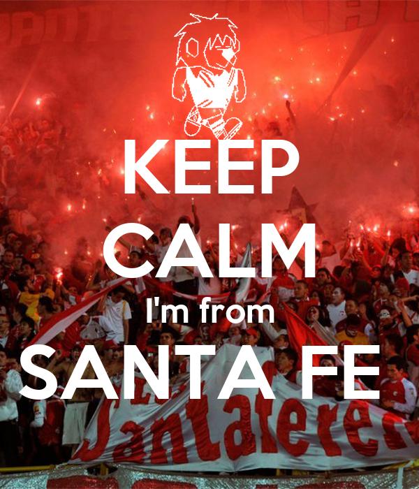 KEEP CALM I'm from SANTA FE
