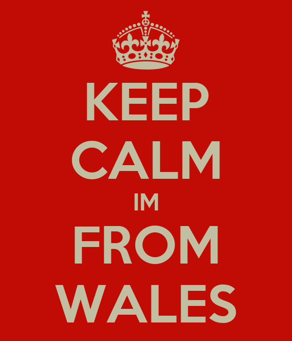KEEP CALM IM FROM WALES