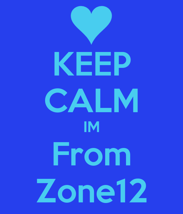 KEEP CALM IM From Zone12