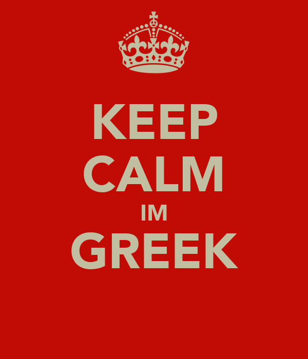 KEEP CALM IM GREEK
