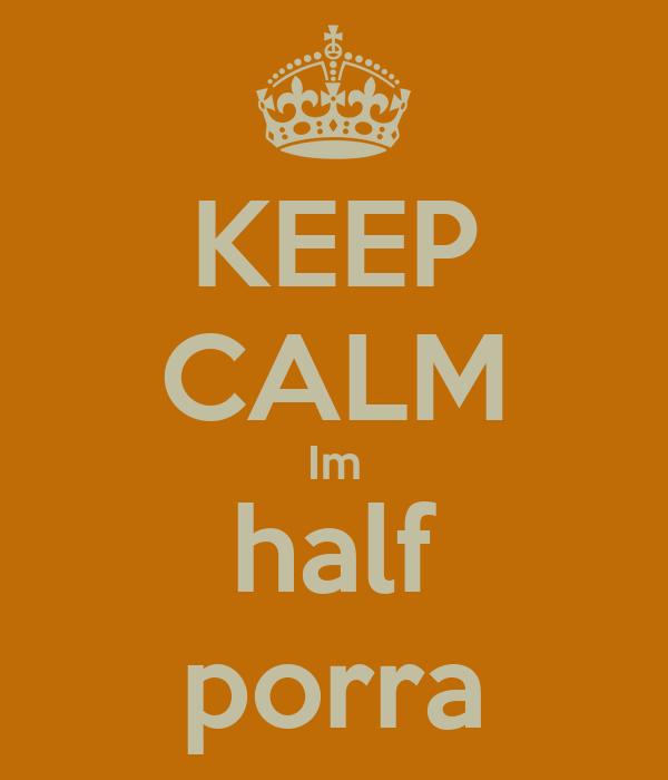 KEEP CALM Im half porra