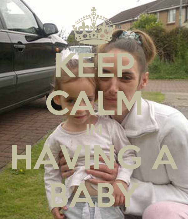 KEEP CALM IM HAVING A BABY