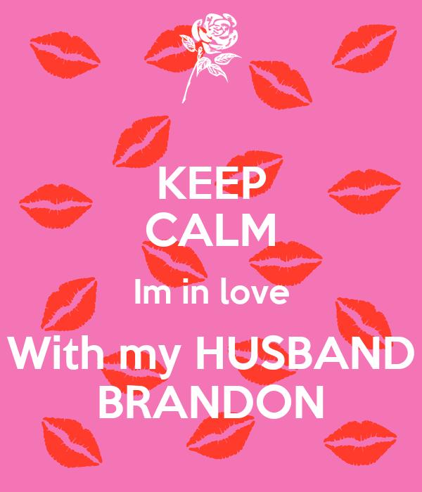 Keep Calm Im In Love With My Husband Brandon Poster Downeyygiirll