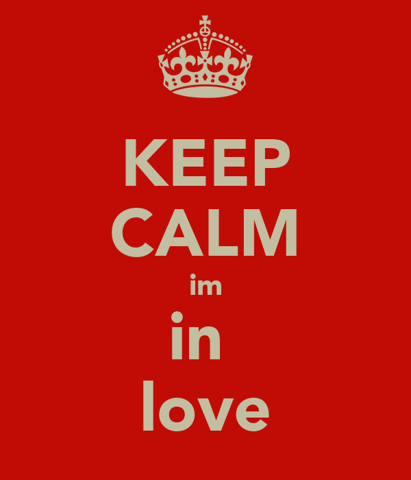 KEEP CALM im in  love