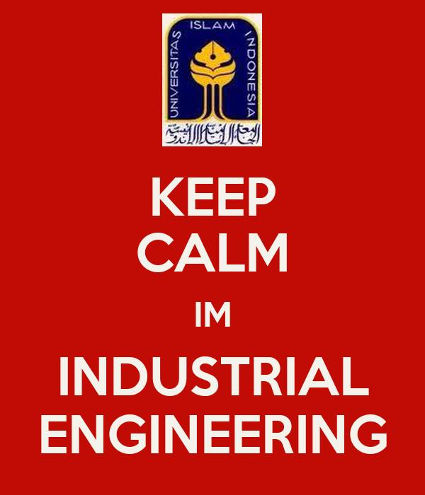 KEEP CALM IM INDUSTRIAL ENGINEERING