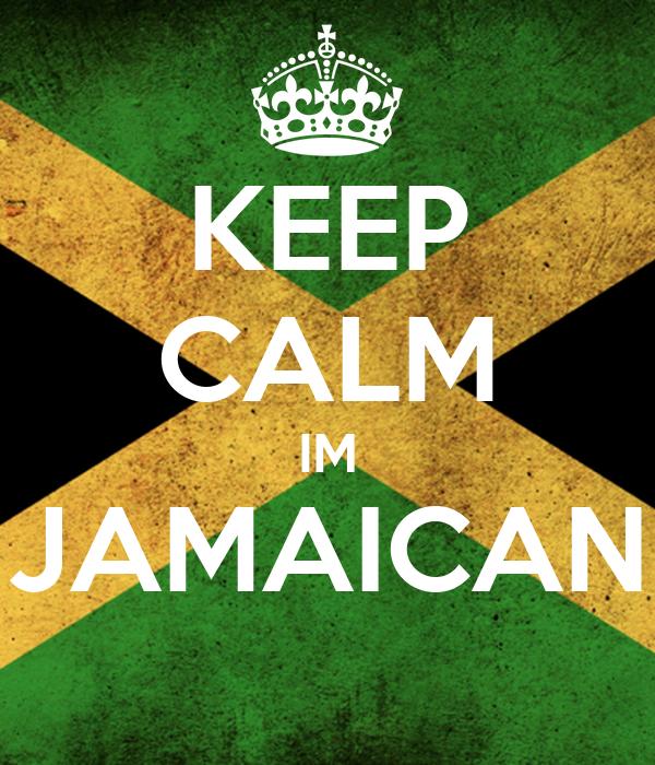 KEEP CALM IM JAMAICAN