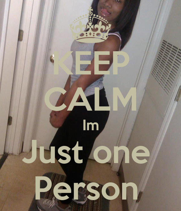KEEP CALM Im Just one  Person