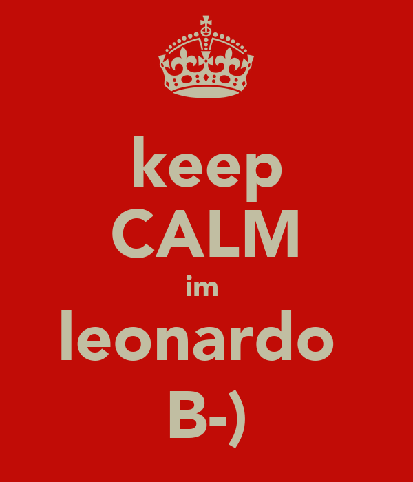 keep CALM im  leonardo  B-)