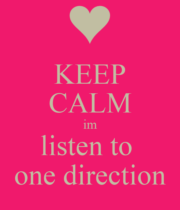 KEEP CALM im listen to  one direction
