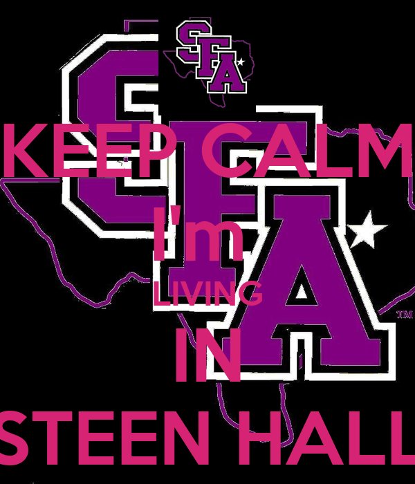KEEP CALM I'm  LIVING IN STEEN HALL