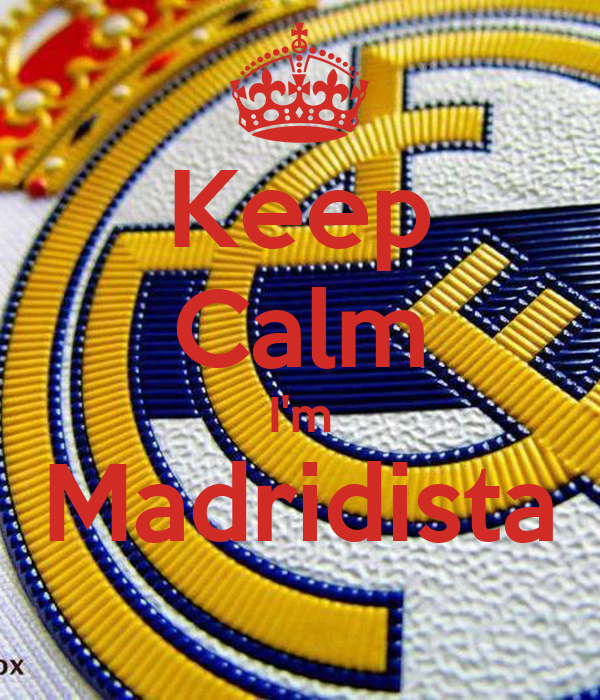 Keep Calm I'm Madridista