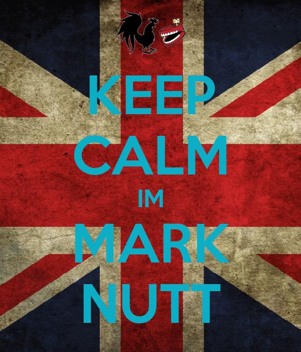 KEEP CALM IM MARK NUTT