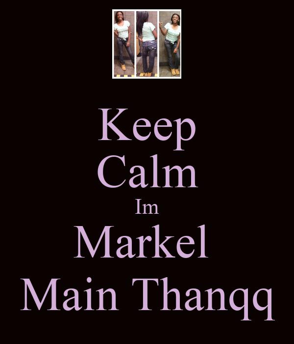 Keep Calm Im Markel  Main Thanqq