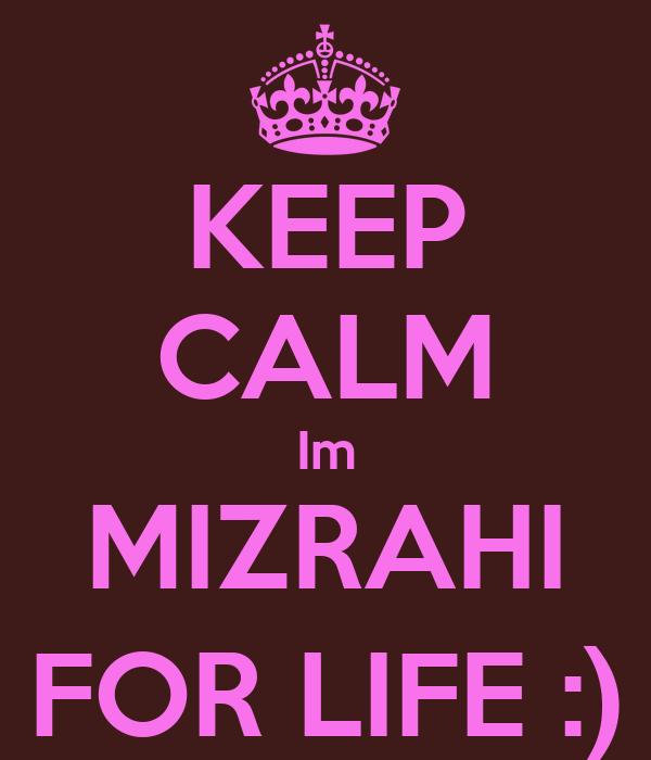 KEEP CALM Im MIZRAHI FOR LIFE :)
