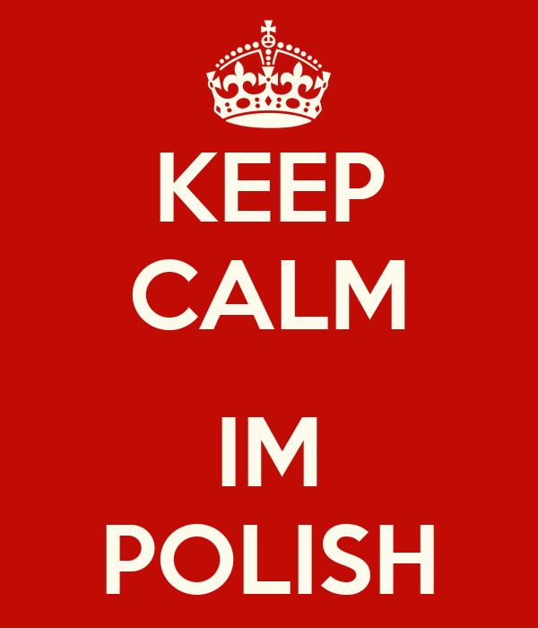 KEEP CALM  IM POLISH