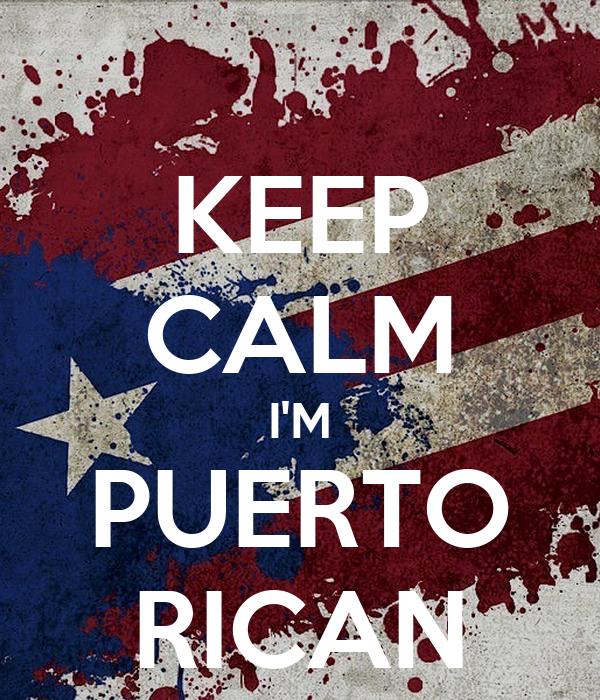 KEEP CALM I'M PUERTO RICAN