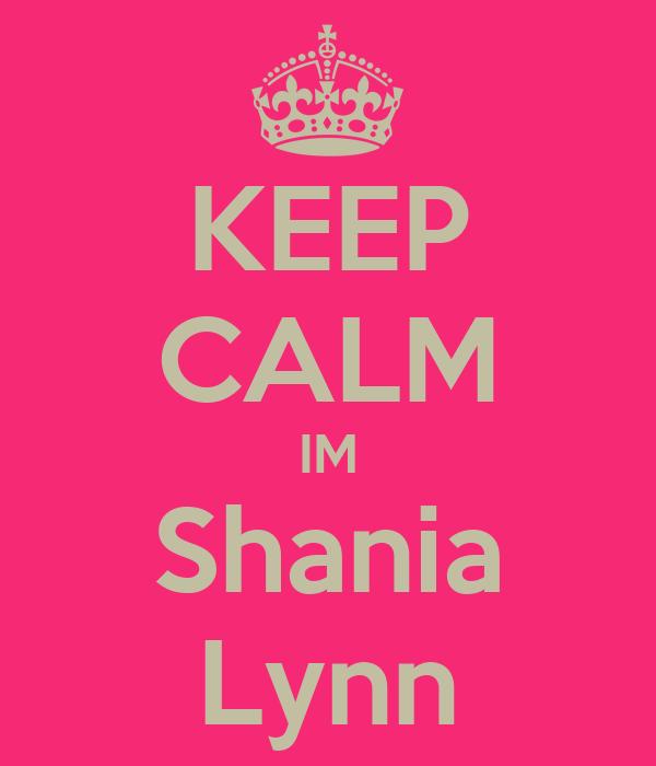 KEEP CALM IM Shania Lynn