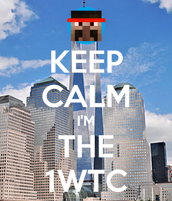 KEEP CALM I'M THE 1WTC