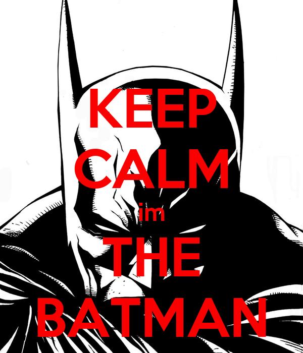 KEEP CALM im THE BATMAN