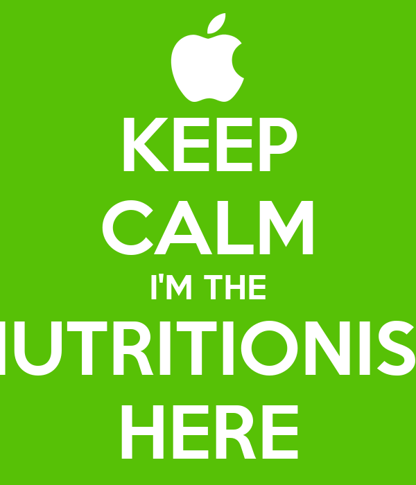 KEEP CALM I'M THE NUTRITIONIST HERE