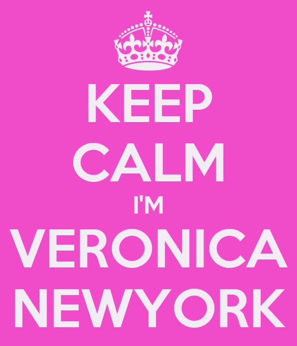 KEEP CALM I'M VERONICA NEWYORK