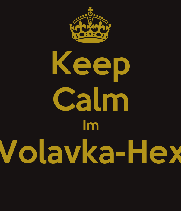 Keep Calm Im Volavka-Hex