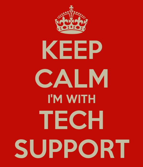 KEEP CALM I'M WITH TECH SUPPORT