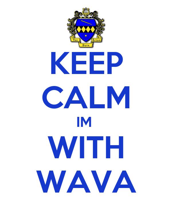 KEEP CALM IM  WITH WAVA